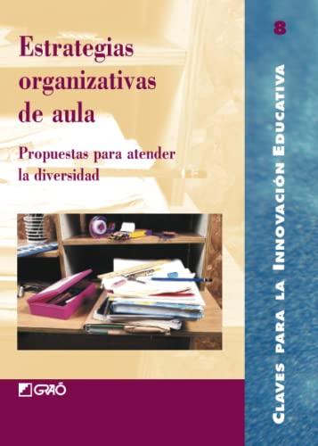 Estrategias organizativas de aula (Spanish Edition): César Magdalena Comadevall,