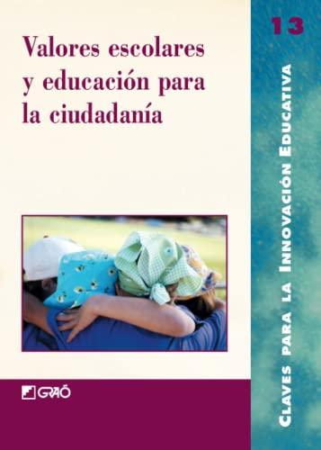 9788478272747: Valores Escolares y Educacion Para La Ciudadania (Spanish Edition)