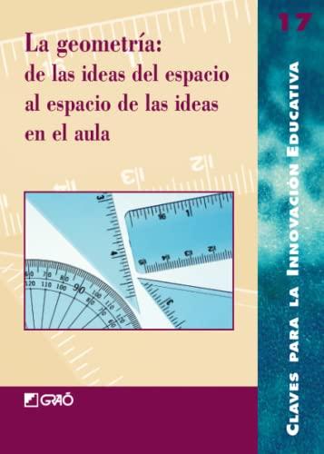 9788478272884: La geometría: de las ideas del espacio al espacio de las ideas en el aula: 017 (Editorial Popular)