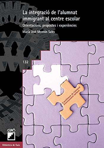 9788478272952: La integració de l'alumnat immigrant al centre escolar: 132 (Biblioteca De Guix)