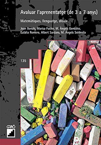 Avaluar l aprenentatge (de 3 a 7: Joan Bonals Picas