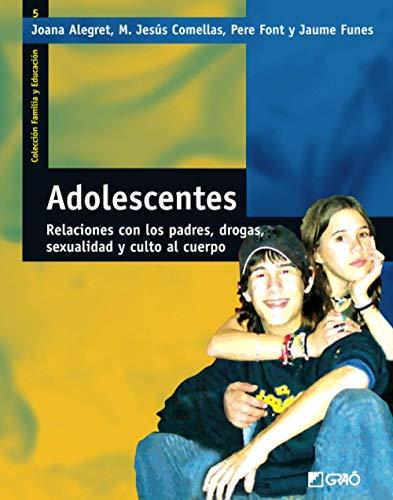 9788478273942: Adolescentes: Relaciones con los padres, drogas, sexualidad y culto al cuerpo (FAMILIA Y EDUCACIÓN)