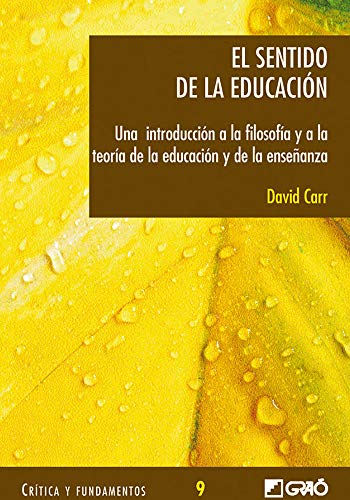 9788478274109: El sentido de la educación: Una introducción a la filosofía y a la teoría de laeducación y de la enseñanza: 009 (Critica Y Fundamentos)