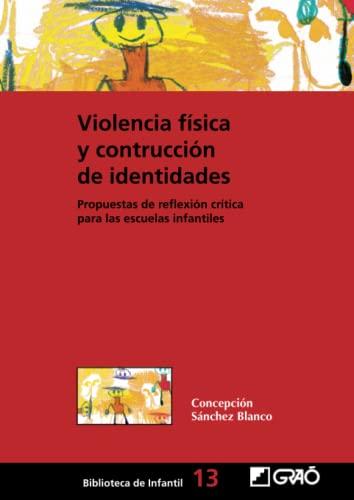 9788478274215: Violencia física y construcción de identidades: 013 (Biblioteca De Infantil)