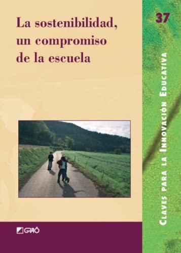 9788478274499: La Sostenibilidad, Un Compromiso de La Escuela (Spanish Edition)