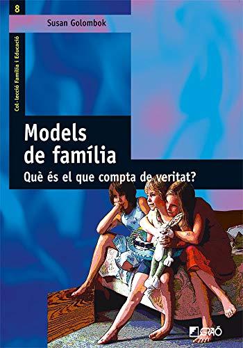 9788478274611: Models de família. Què és el que compta de debò?