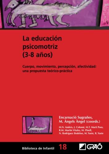 9788478274840: La educación psicomotriz (3-8 años): 018 (Biblioteca De Infantil)