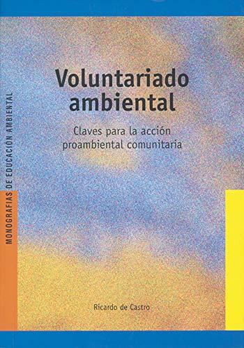 9788478274949: Voluntariado Ambiental: Claves para la acción proambiental comunitaria: E07 (Ed.Amb.Castella)