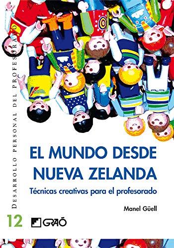 9788478275281: El Mundo Desde Nueva Zelanda: Tecnicas Creativas para el Profesorado (Spanish Edition)
