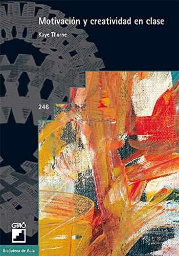 9788478276240: Motivación y creatividad en clase (Spanish Edition)
