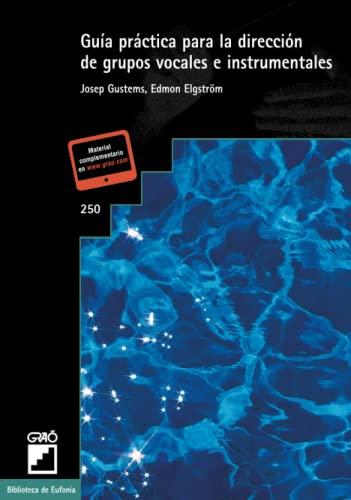 9788478276431: Guía práctica para la dirección de grupos vocales e instrumentales (Spanish Edition)
