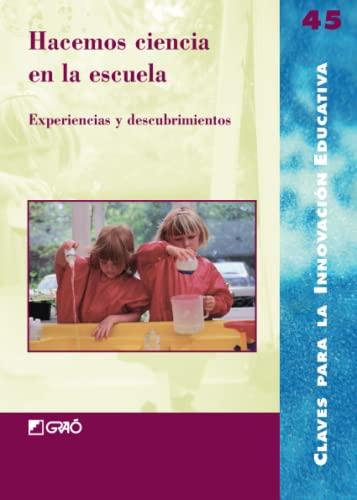 9788478276790: Hacemos Ciencia En La Escuela: 045 (Editorial Popular)