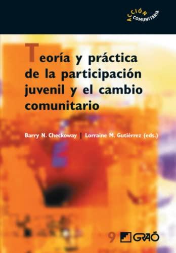 Teoría y práctica de la participación juvenil y el cambio comunitario (Spanish...