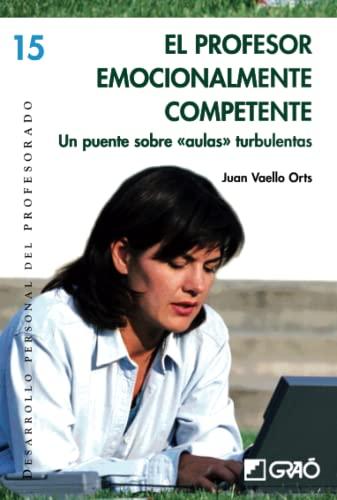 9788478276943: El Profesor Emocionalmente Competente: Un puente sobre <> turbulentas (Spanish Edition)
