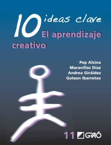 10 Ideas clave. El aprendizaje creativo (10: Alsina, Pep