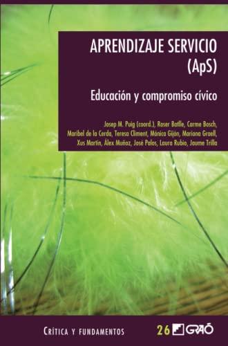 Aprendizaje servicio (Aps) : educación y compromiso: Roser . .