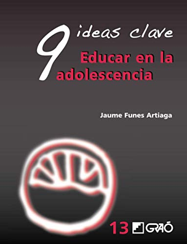 9788478279104: 9 IDEAS CLAVE PARA EDUCAR EN LA ADOLESCENCIA (Spanish Edition)