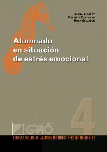 9788478279456: Alumnado en situación de estrés emocional: 004 (Escuela Inclusiva)