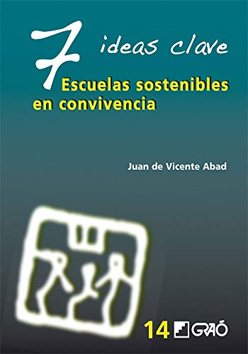 9788478279661: 7 Ideas Clave: Escuelas Sostenibles en Convivencia