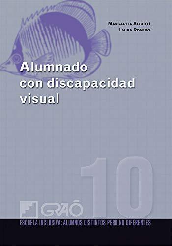 9788478279821: Alumnado con discapacidad visual: 010 (Escuela Inclusiva)