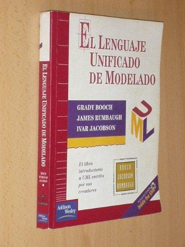 Lenguaje Unificado de Modelado, El (Spanish Edition): Grady Booch, Ivar Jacobson, James Rumbaugh