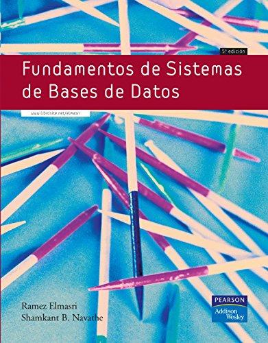 Fundamentos de sistemás de bases de datos - Ramez A Elmasri; Shamkant B. Navathe
