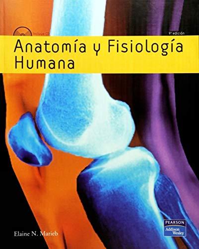 Anatomia y Fisiologia Humana (Anatomia y Fisiologia: Marieb, Elaine N.