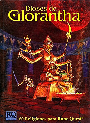 Dioses de Glorantha: 60 Religiones para Runequest (Spanish Edition) (8478310142) by Sandy Petersen; Greg Stafford; Steve Perrin; Charlie Krank