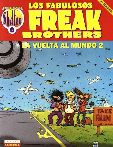 9788478332380: O.C Shelton 8 Los fabulosos Freak Brothers La vuelta al mundo 2/ The Fabulous Freak Brothers Around the World 2 (Spanish Edition)