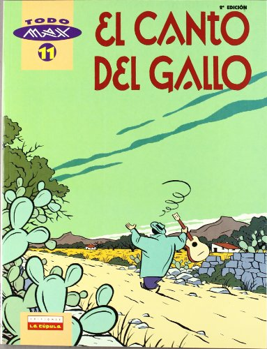 Todo Max 11 El canto del gallo/ The Song of the Rooster (Spanish Edition) (8478332553) by Max
