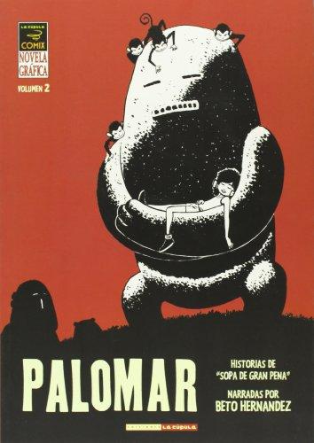 9788478336722: Palomar 2: Historias De Sopa De Gran Pena/ The Heartbreak Soup' Stories (Spanish Edition)