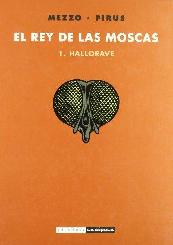 El señor de las moscas 1, Hallorave: Mezzo; Pirus