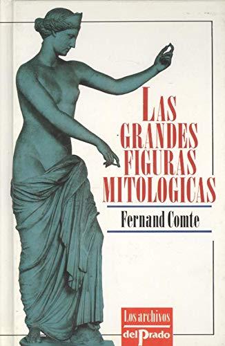 9788478381463: Las Grandes Figuras Mitologicas (Spanish Edition)
