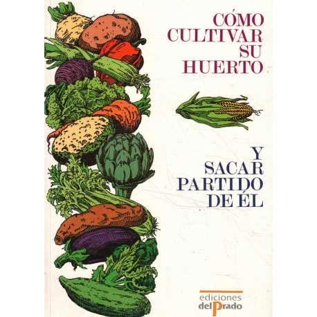 9788478381944: Como cultivar su huerto y sacar partido de el/ The New Kitchen Garden (Spanish Edition)