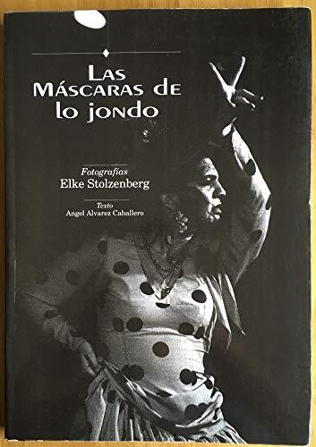 Las máscaras de lo jondo. Fotografías de: ALVAREZ CABALLERO, Ángel