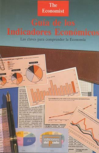 Guia de los indicadores economicos / Guide: Economist Publications