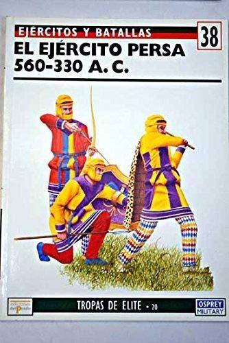 9788478385102: El ejército persa, 560-330 A.C