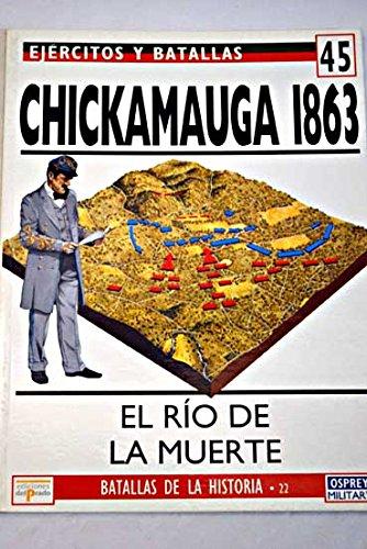 9788478385171: Chickamauga 1863: el río de la muerte. Ejércitos y batallas, vol. 45
