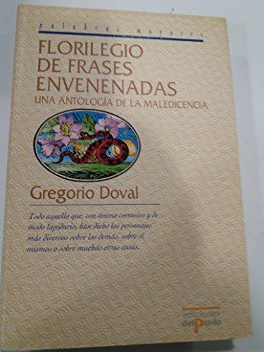 FLORILEGIO DE FRASES ENVENENADAS una antologia de: gregorio doval