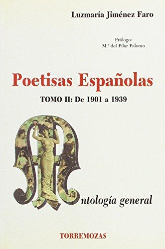 9788478391745: Poetisas Españolas. Antología General Tomo II. De 1901 a 1939