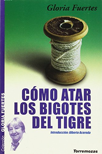 CÓMO ATAR LOS BIGOTES DEL TIGRE: Gloria Fuertes