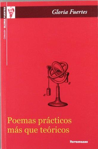 Poemas practicos mas que teoricos / Practical: Fuertes, Gloria