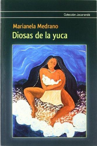 9788478394883: Diosas de la yuca
