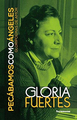 Pecabamos como angeles gloripoemas de amor: Fuertes Gloria
