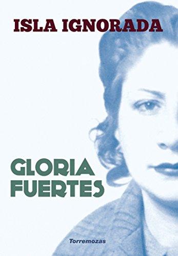 ISLA IGNORADA: FUERTES, GLORIA