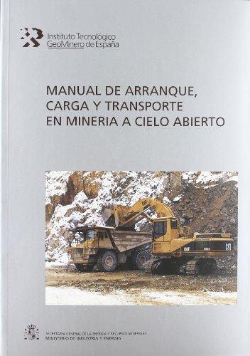 9788478400812: Manual De Arranque, Carga Y Transporte En Mineria A Cielo Abierto