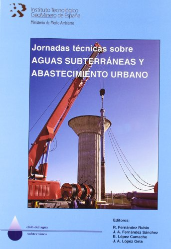 9788478403936: Jornadas tecnicas sobre aguas subterraneas y abastecimiento urbano