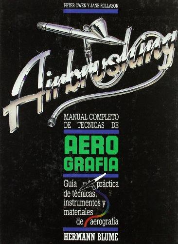 9788478430147: Manual completo de técnicas de aerografía / The Complete Manual of airbrushing techniques (Spanish Edition)