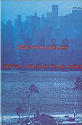 Nuestra casa en el fin del mundo: Oscar Hijuelos
