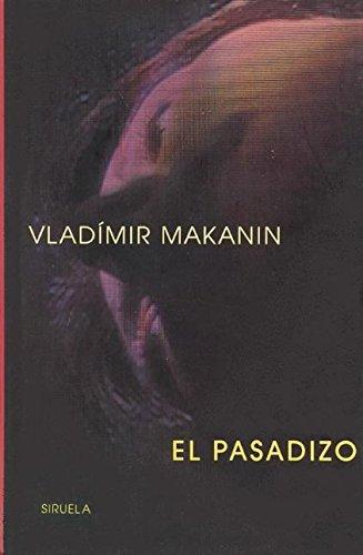 El pasadizo: Makanin, Vladímir